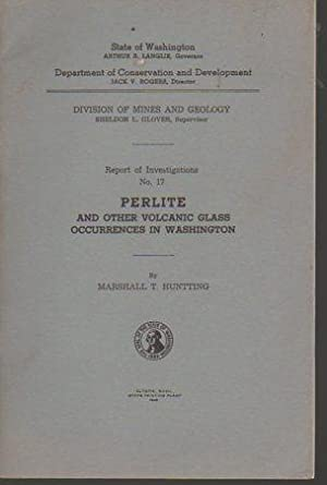 Perlite and Other Volcanic Glass Occurrences in Washington: Huntting, Marshall T.