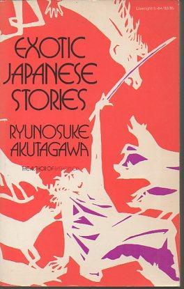 Exotic Japanese Stories: Akutagawa Ryunsoke