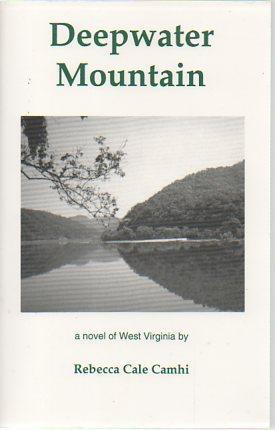 Deepwater Mountain: A Novel of West Virginia: Camhi, Rebecca Cale