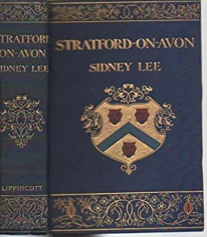 Stratford-on-Avon: From the Earliest Times to the Death of Shakespeare (Philadelphia, 1907): Lee, ...