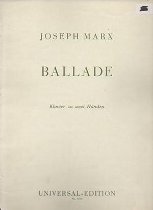 Ballade: Klaview zu zwei Handen: Marx, Joseph