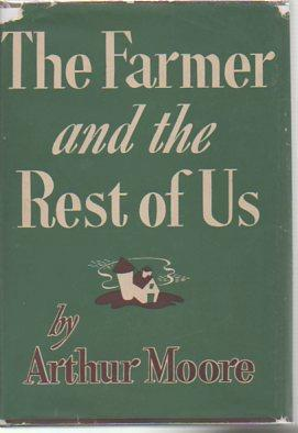The Farmer and the Rest of Us: Moore, Arthur