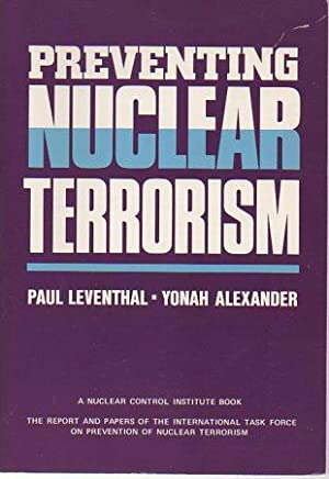 Preventing Nuclear Terrorism: The Report and Papers of the International Task Force on Prevention ...