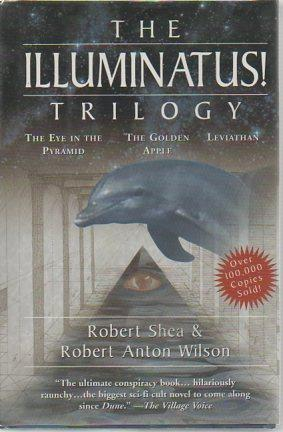 The Illuminatus! Trilogy: The Eye in the Pyramid, The Golden Apple, and Leviathan: Shea, Robert; ...