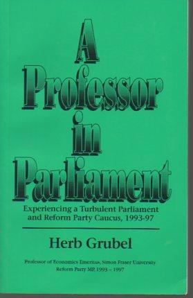 A Professor in Parliament: Experiencing a Turbulent Parliament and Reform Party Caucus, 1993-97 (...