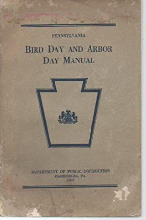 Pennsylvania Bird Day and Arbor Day Manual: March, Thomas Stone; Dennis, Lindley H.
