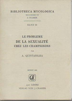 Le Probleme De La Sexualite Chez Les Champignons (reprint 1968): Quintanhila, A.