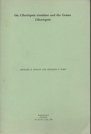 On Ciboriopsis Simulata and the Genus Ciboriopsis: Spevak, Michael B.;