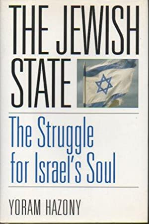 The Jewish State: The Struggle for Israel's Soul: Hazony, Yoram