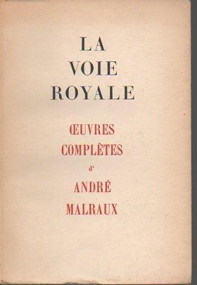 La Voie Royale (Oeuvres Completes): Malraux, Andre