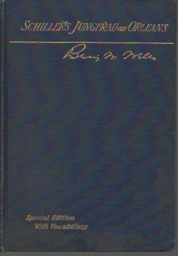 Schiller's Jungfrau Von Orleans: Eine Romantische Tragodie: Schiller, Friedrich; Wells,