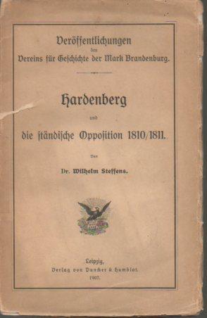 Hardenberg Und Die Standische Opposition 1810/1811: Steffens, Dr. Wilhelm