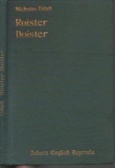 Roister Doister (Arber's English Reprints): Udall, Nicholas; Arber, Edward (ed.)