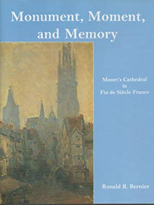 Monument, Moment, and Memory: Monet's Cathedral in: Bernier, Ronald M.