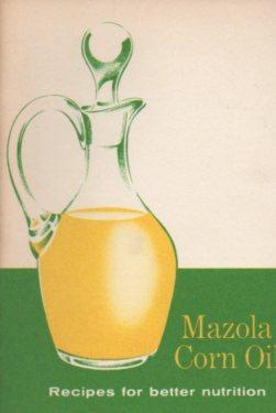 Mazola Corn Oil: Recipes for Better Nutrition: Mazola