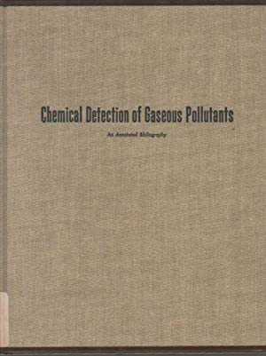 Chemical Detection of Gaseous Pollutants: An Annotated Bibliography (4th printing): Ruch, Walter E.