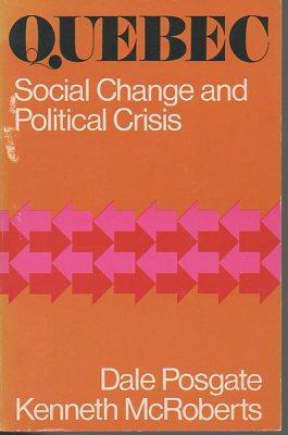 Quebec: Social Change and Political Crisis: Posgate, Dale; McRoberts,
