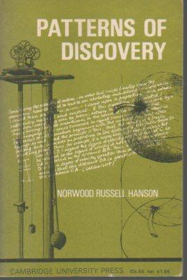 Patterns of Discovery: An Inquiry Into the Conceptual Foundations of Science: Hanson, Norwood ...