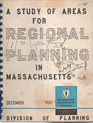 A Study of Areas for Regional Planning in Massachusetts: Kellogg, David H.