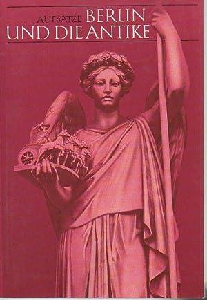 Berlin Und Die Antike: Aufsatze and Katalog (2 volumes): Arenhovel, Willmuth; Schreiber, Christa (...