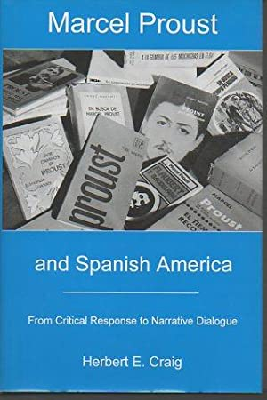 Marcel Proust and Spanish America: Craig, Herbert F.