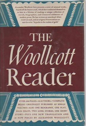 The Woollcott Reader: Bypaths in the Realms of Gold: Woollcott, Alexander (ed.)