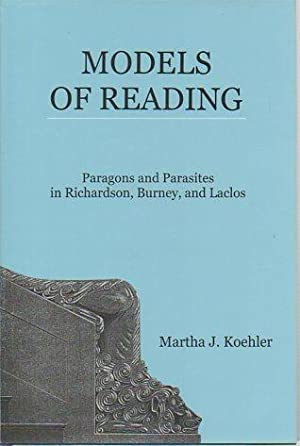 Models of Reading: Paragons and Parasites in Richardson, Burney, and Laclos: Koehler, Martha