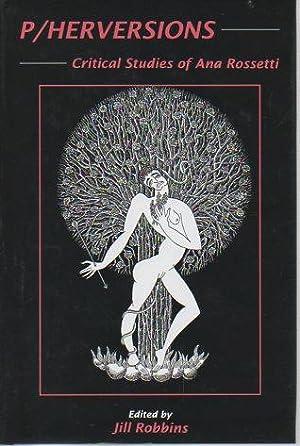 P/hervisions: Critical Studies of Ana Rosetti: Robbins, Jill (ed.)