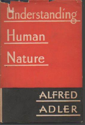 Understanding Human Nature (1927 Star Edition): Adler, Alfred