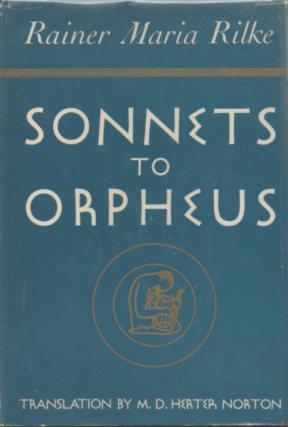 Sonnets to Orpheus: Rilke, Rainer Maria