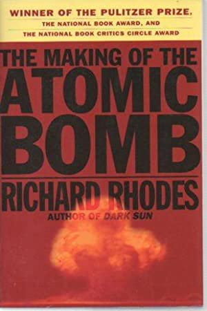 The Making of the Atomic Bomb: Rhodes, Richard
