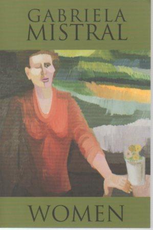 Women (Secret Weavers Series: Volume 15): Mistral, Gabriela