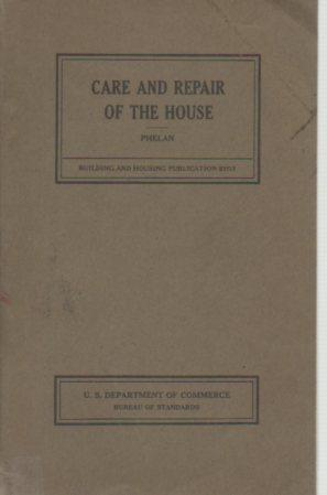 Care and Repair of the House, Including Minor Improvements (1931): Phelan, Vincent B.