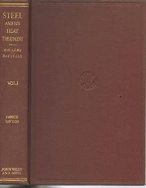 Steel and Its Heat Treatment: Volume I: Bullens, D. K.;