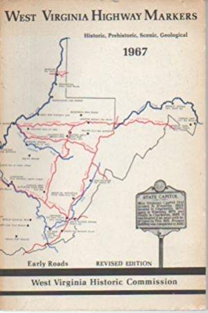 West Virginia Highway Markers: Historic, Prehistoric, Scenic, Geological: West Virginia Historic ...