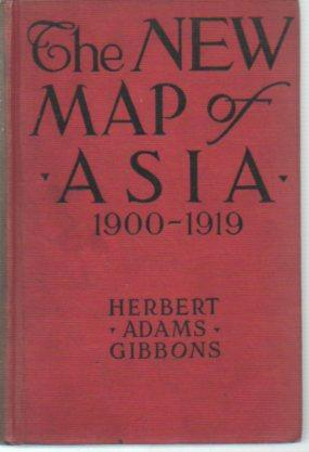 The New Map of Asia (1900-1919) (3rd edition): Gibbons, Herbert Adams