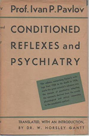 Conditioned Reflexes and Psychiatry (Lectures on Conditioned Reflexes, Volume II): Pavlov, Ivan ...