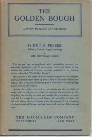 The Golden Bough: A Study in Magic and Religion, I Volume, Abridged Edition (January, 1934 printing...