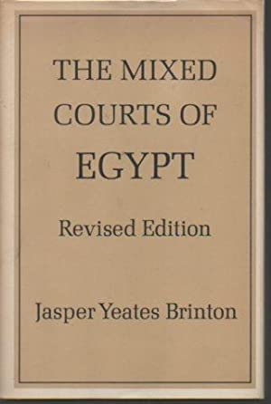 The Mixed Courts of Egypt (revised edition): Brinton, Jasper Yates