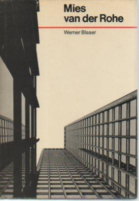 Mies van der Rohe (revised edition): Blaser, Werner