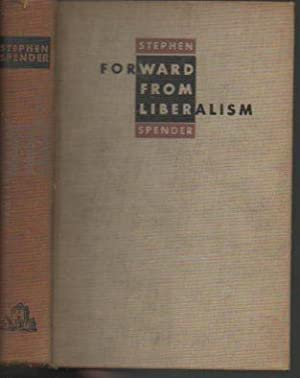 Forward from Liberalism (1st edition): Spender, Stephen