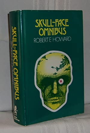 SKULL-FACE AND OTHERS (SKULL-FACE OMNIBUS): Howard, Robert E.
