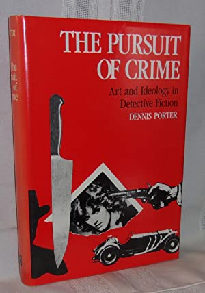 THE PURSUIT OF CRIME: Art and Ideology: Porter, Dennis