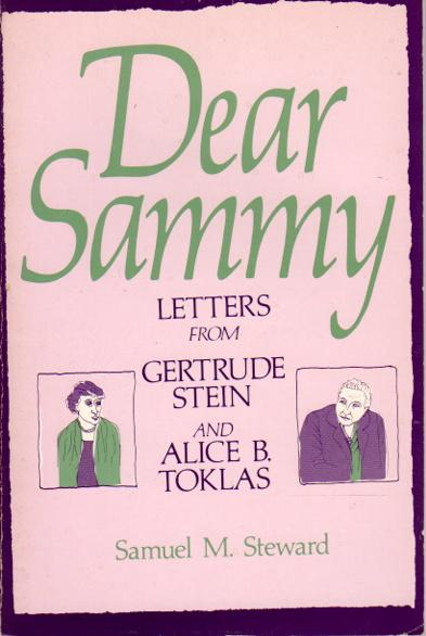DEAR SAMMY: Letters from Gertrude Stein & Alice B. Toklas. - Stein, Gertrude; Alice B. Toklas] Steward, Samuel M, edited and with a memoir by.