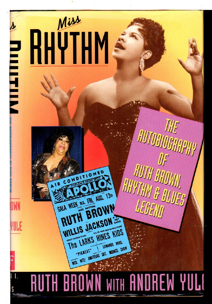 MISS RHYTHM: The Autobiography of Ruth Brown, Rhythm & Blues Legend: Brown, Ruth with Andrew ...