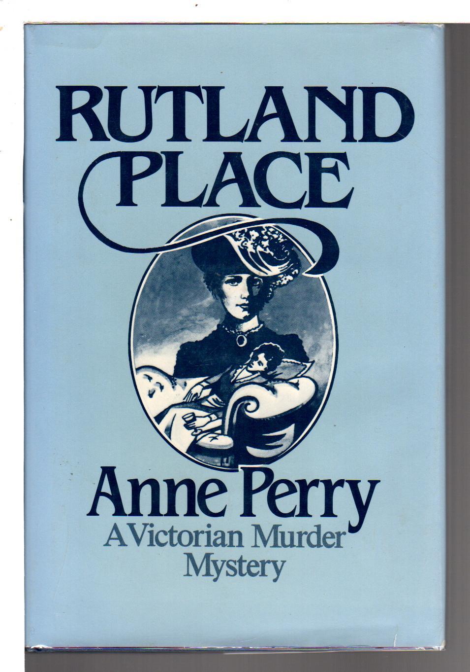 RUTLAND PLACE.: Perry, Anne.