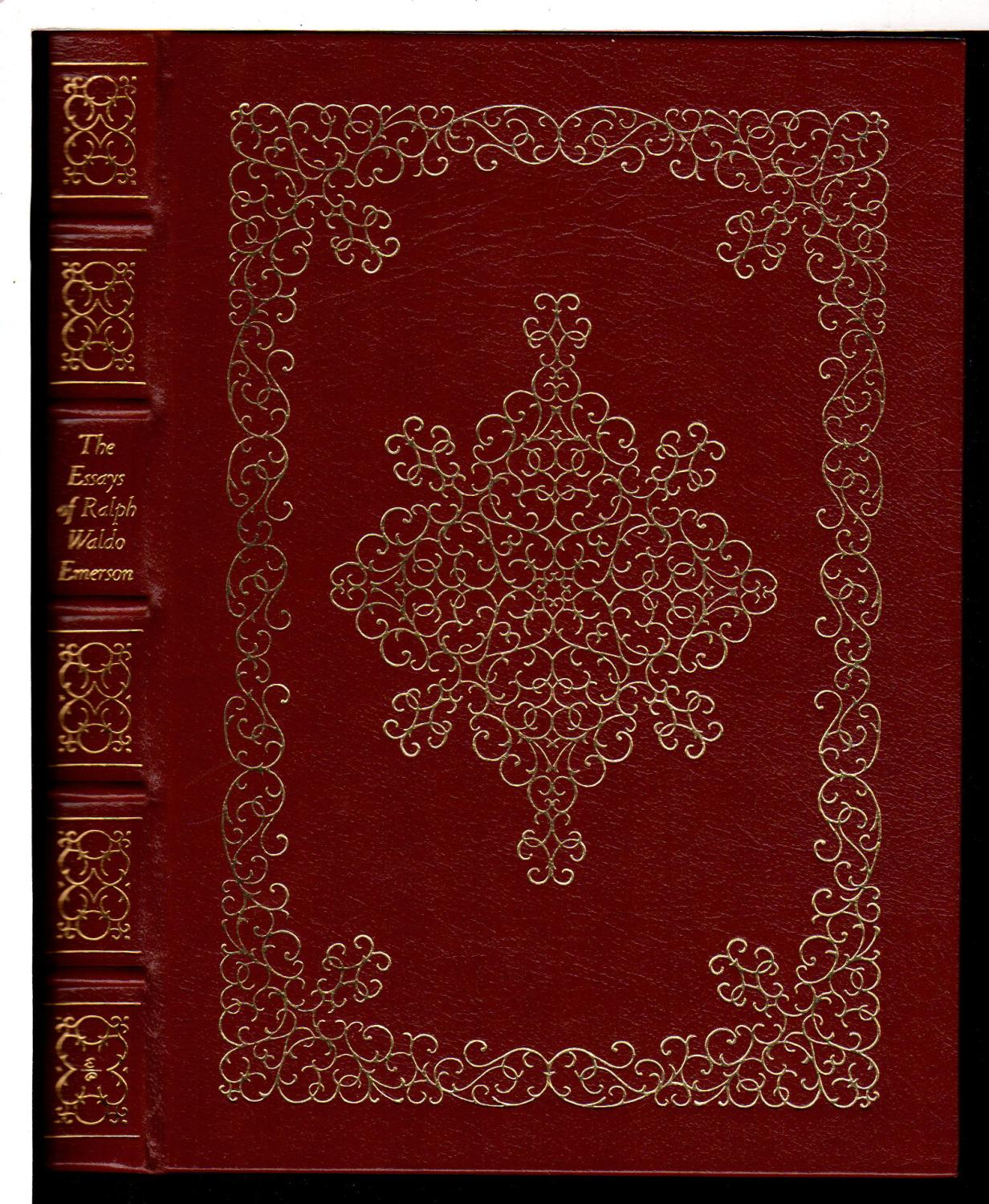THE ESSAYS OF RALPH WALDO EMERSON: The First Series, MDCCCXLI, and The Second Series, MDCCCXLIV, in...