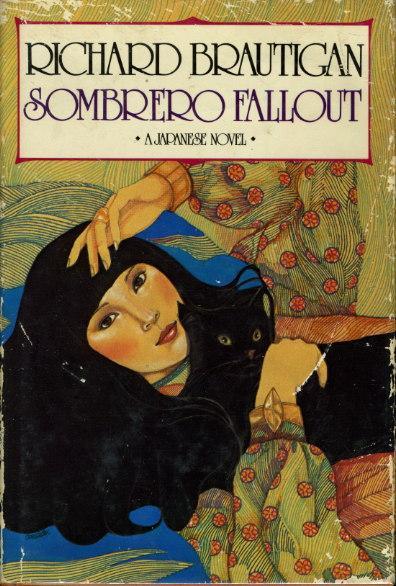 SOMBRERO FALLOUT: A Japanese Novel.: Brautigan, Richard.