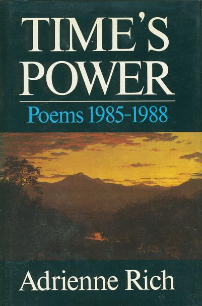 TIME'S POWER: Poems 1985-1988.: Rich, Adrienne.