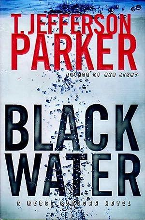 BLACK WATER.: Parker, T. Jefferson.